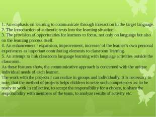 1. An emphasis on learning to communicate through interaction in the target