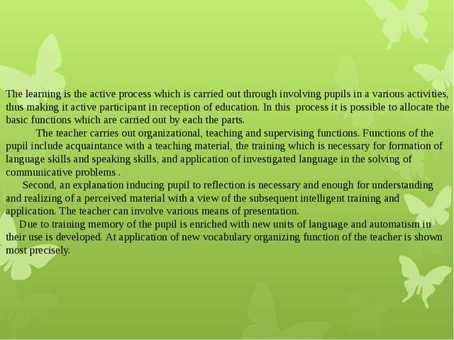 The learning is the active process which is carried out through involving pup...