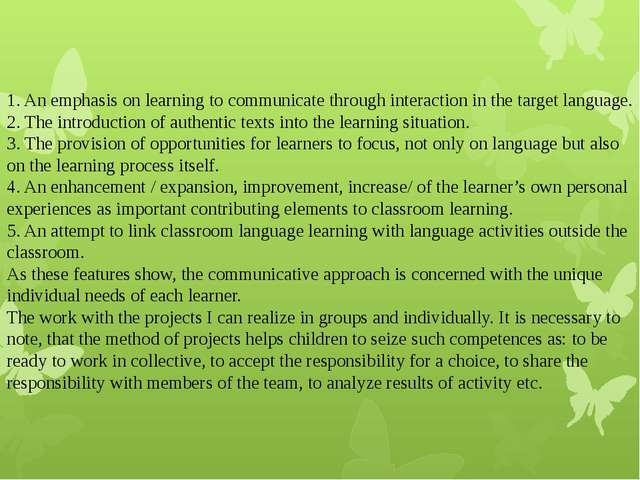 1. An emphasis on learning to communicate through interaction in the target...