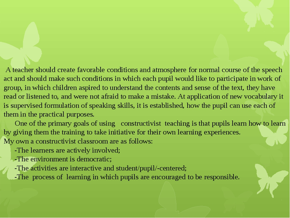 A teacher should create favorable conditions and atmosphere for normal cours...