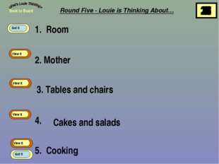 1. Room 2. Mother 3. Tables and chairs 4. 5. Cooking Back to Board View It Vi