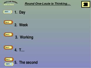 1. Day Round One-Louie is Thinking… 2. Week 3. Working 4. T… 5. The second Ba