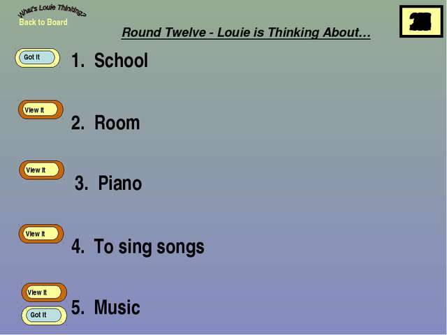 1. School 2. Room 3. Piano 4. To sing songs 5. Music Back to Board View It Vi...