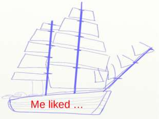 Me liked …
