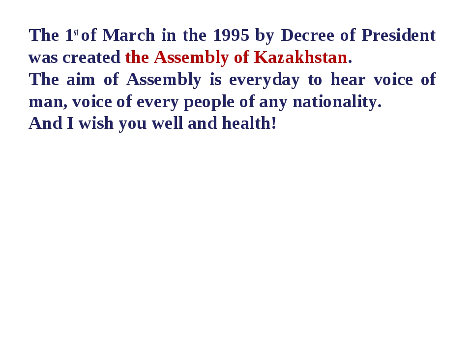 The 1st of March in the 1995 by Decree of President was created the Assembly...