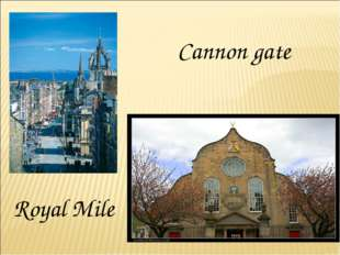 Royal Mile Cannon gate