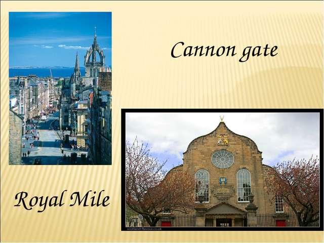 Royal Mile Cannon gate