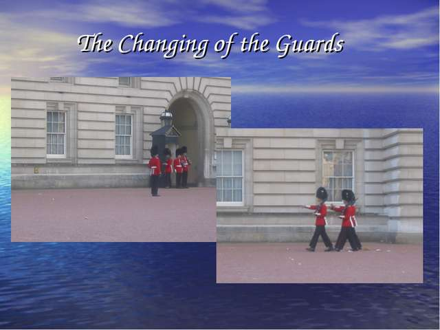 The Changing of the Guards