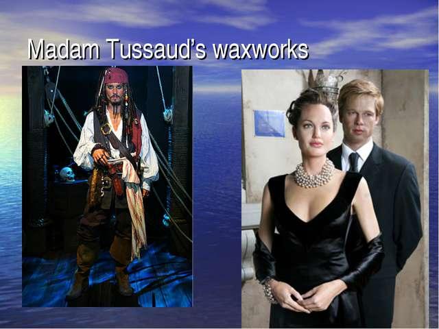 Madam Tussaud's waxworks