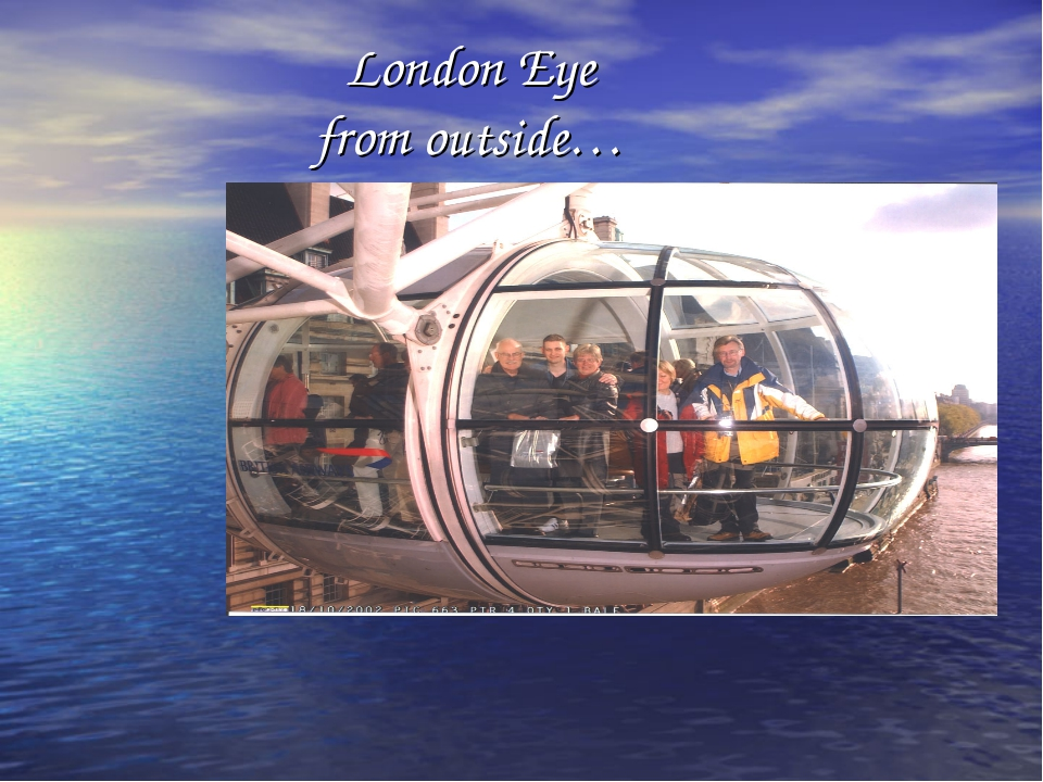 London Eye from outside…