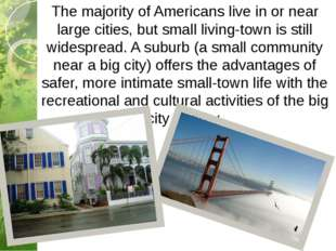 The majority of Americans live in or near large cities, but small living-town