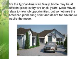 For the typical American family, home may be at different place every five or