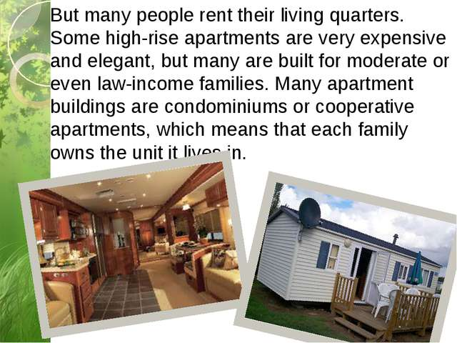But many people rent their living quarters. Some high-rise apartments are ver...