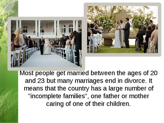 Most people get married between the ages of 20 and 23 but many marriages end...