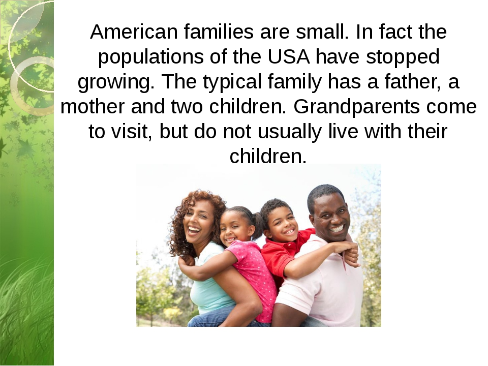 American families are small.In fact the populations of the USA have stopped...