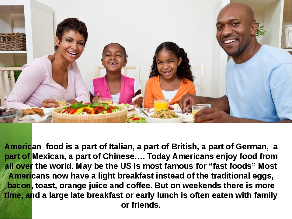 American food is a part of Italian, a part of British, a part of German, a pa...