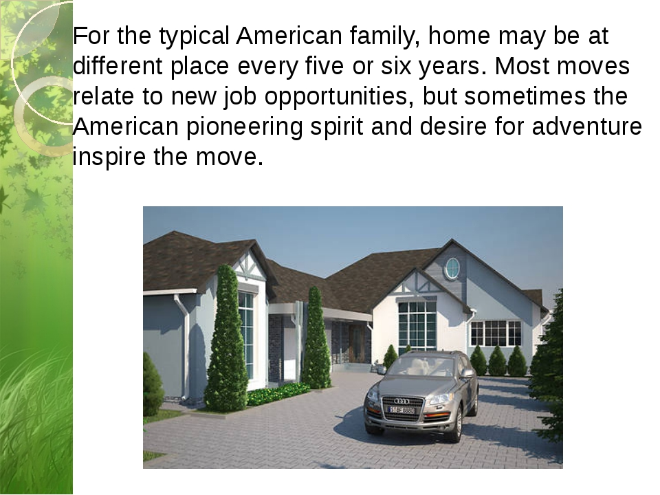 For the typical American family, home may be at different place every five or...