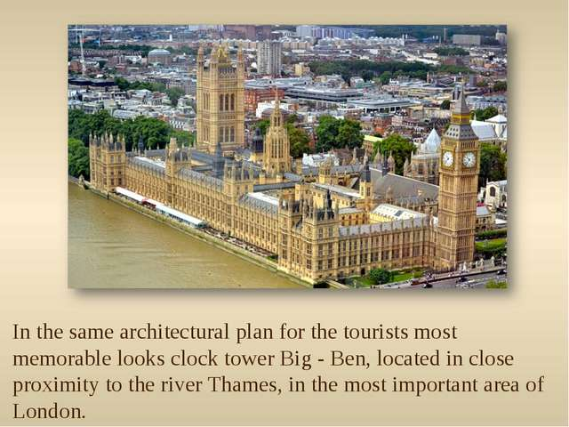 In the same architectural plan for the tourists most memorable looks clock to...