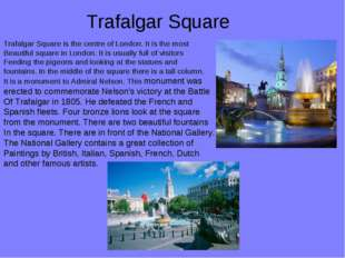 Trafalgar Square Trafalgar Square is the centre of London. It is the most Bea