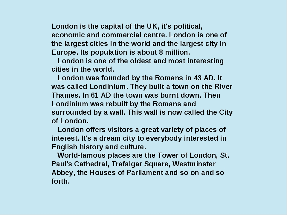 London is the capital of the UK, it's political, economic and commercial cent...