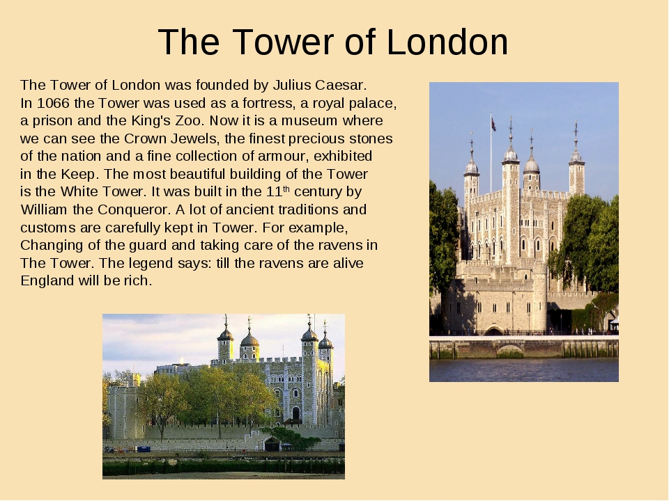 The Tower of London The Tower of London was founded by Julius Caesar. In 1066...