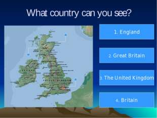 What country can you see? 1. England 2. Great Britain 3. The United Kingdom 4