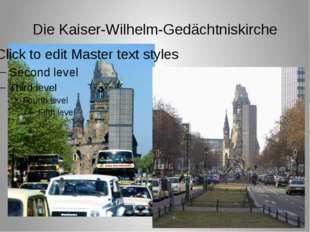 Die Kaiser-Wilhelm-Gedächtniskirche