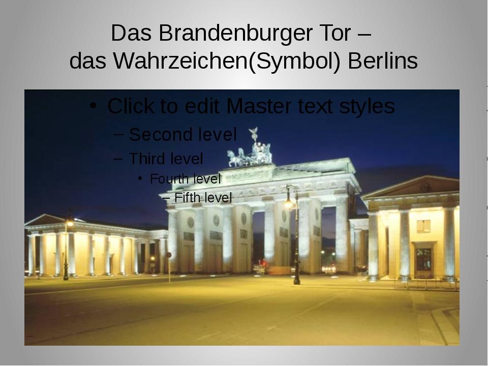 Das Brandenburger Tor – das Wahrzeichen(Symbol) Berlins