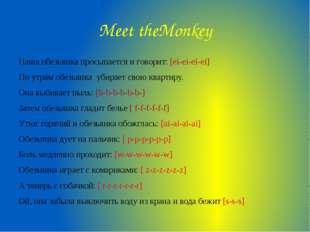 Meet theMonkey Наша обезьянка просыпается и говорит: [ei-ei-ei-ei] По утрам о