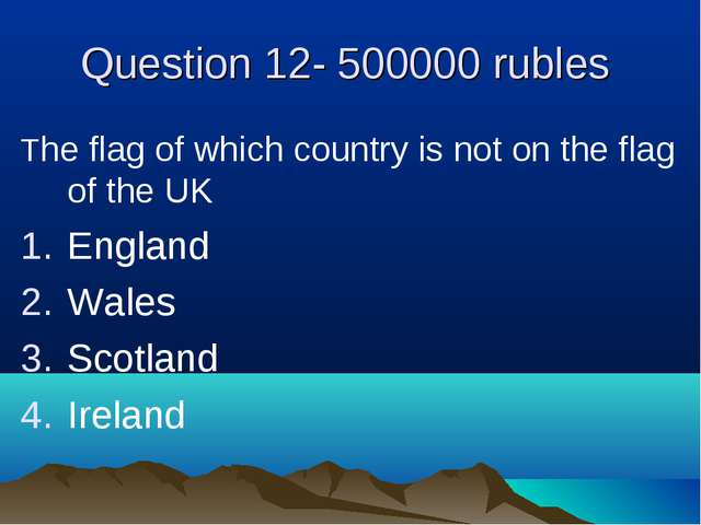 Question 12- 500000 rubles The flag of which country is not on the flag of th...