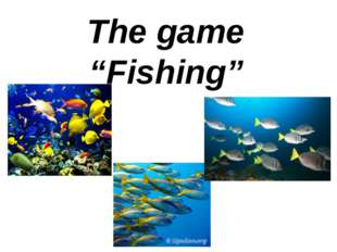 "The game ""Fishing"""