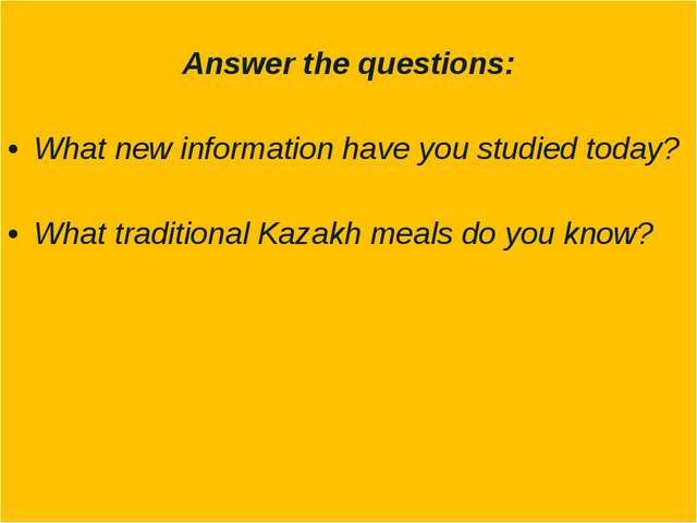 Answer the questions: What new information have you studied today? What trad...