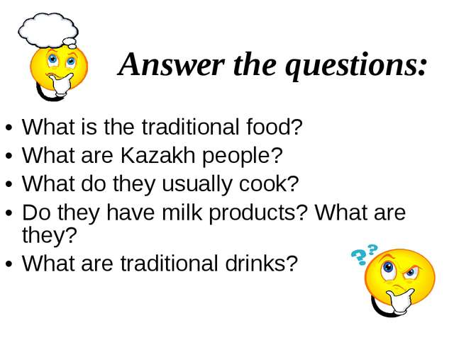 Answer the questions: What is the traditional food? What are Kazakh people?...