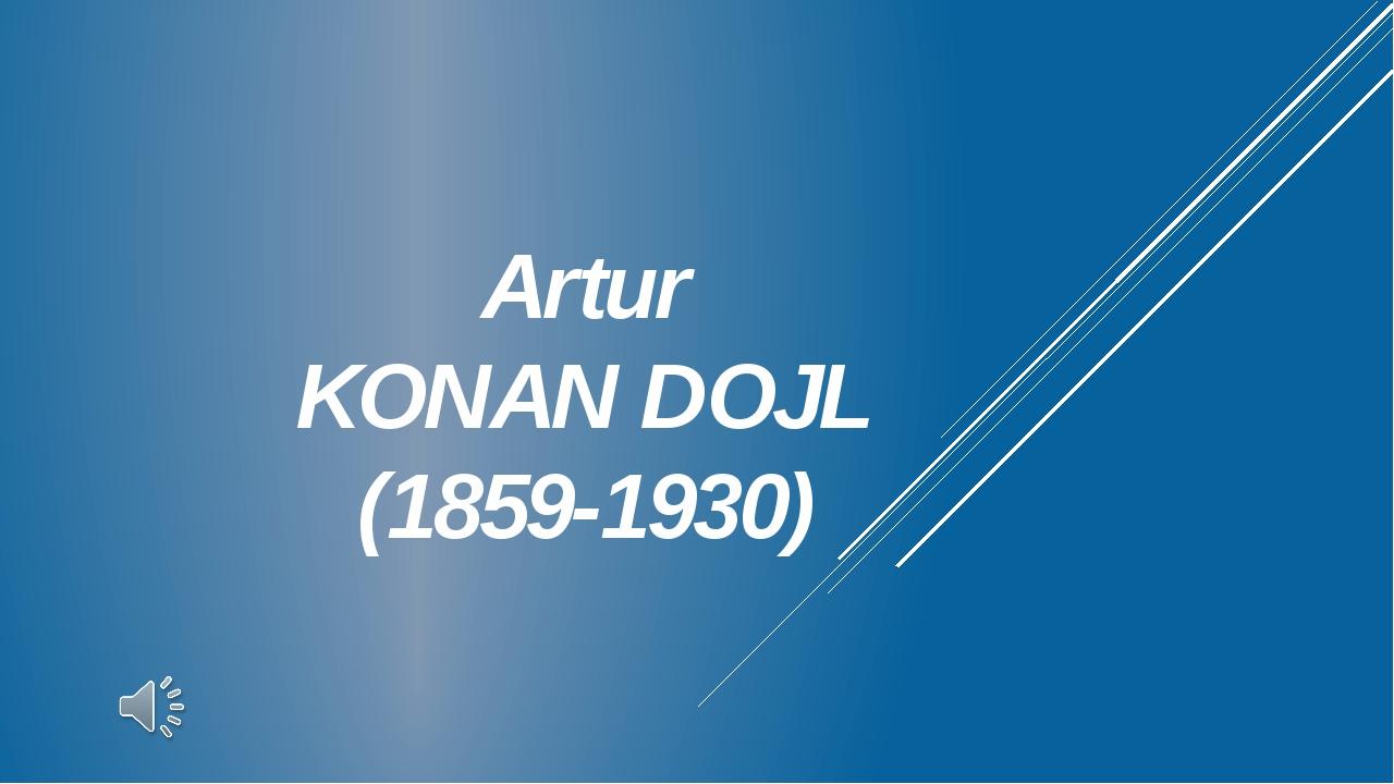Artur KONAN DOJL (1859-1930)