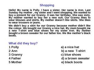 Shopping Hello! My name is Polly. I have a sister. Her name is Ann. Last Sun