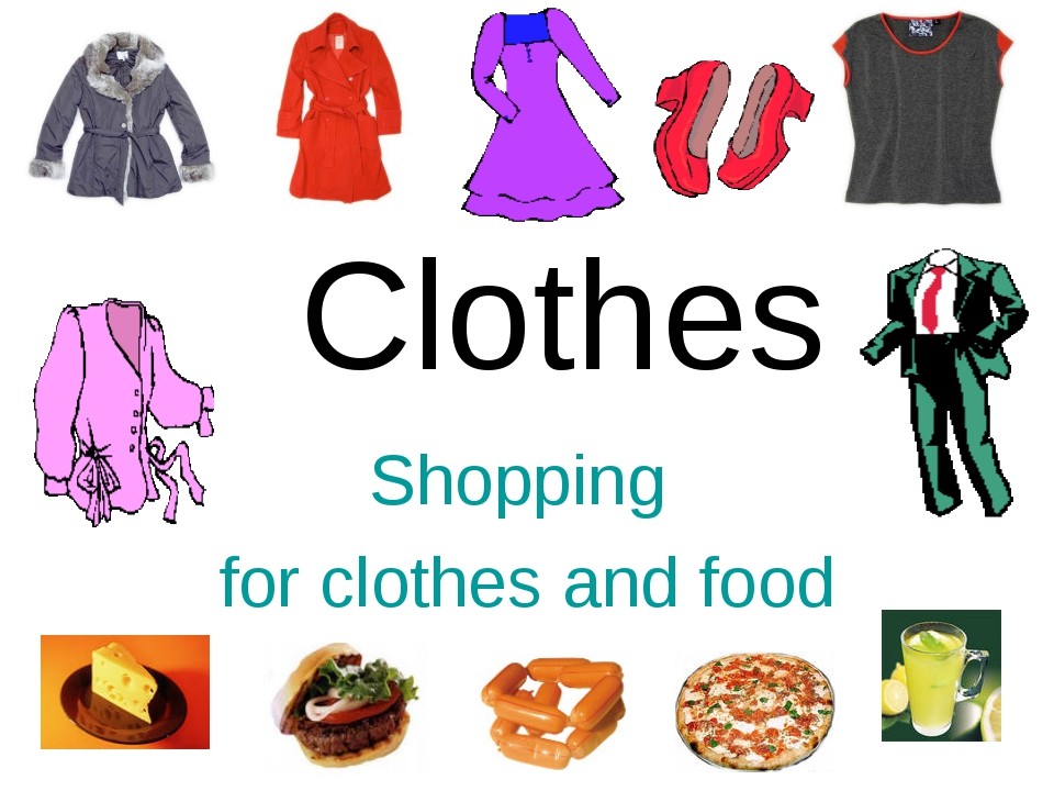 Clothes Shopping for clothes and food