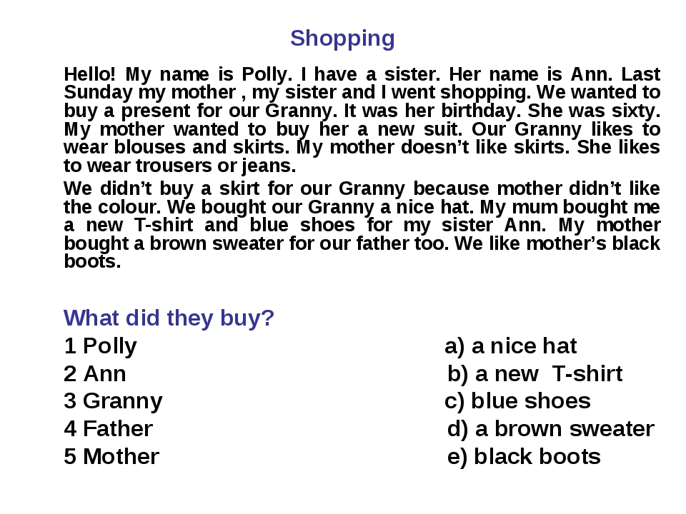 Shopping Hello! My name is Polly. I have a sister. Her name is Ann. Last Sun...