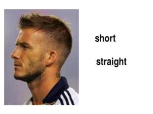 short straight