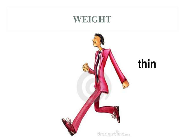 WEIGHT thin