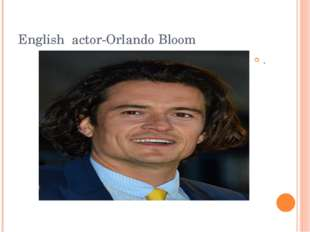 English actor-Orlando Bloom .