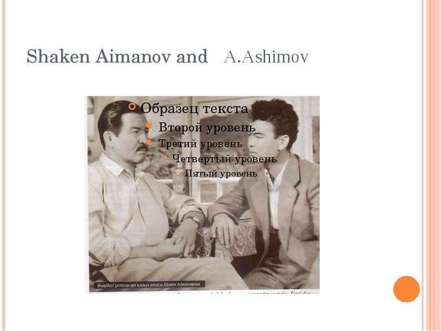 Shaken Aimanov and A.Ashimov