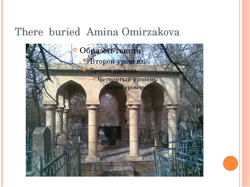There buried Amina Omirzakova