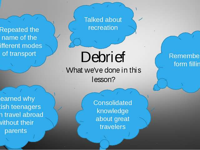 Debrief What we've done in this lesson? Repeated the name of the different mo...