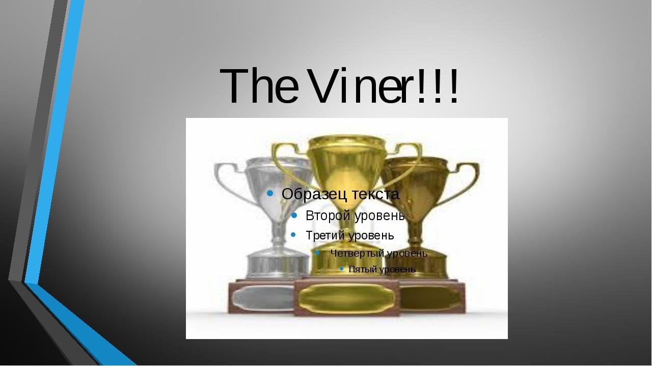 The Viner!!!