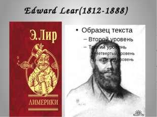 Edward Lear(1812-1888)