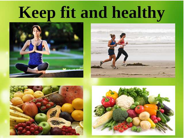 Keep fit and healthy