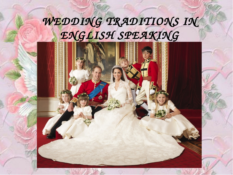 WEDDING TRADITIONS IN ENGLISH SPEAKING COUNTRIES