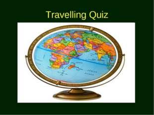 Travelling Quiz