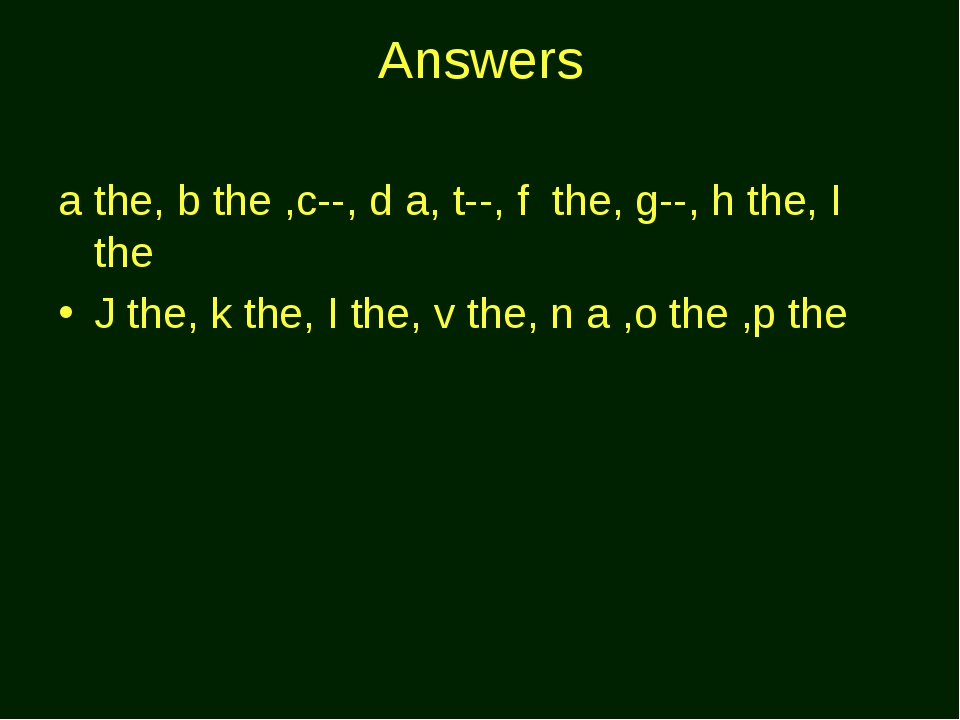 Answers a the, b the ,c--, d a, t--, f the, g--, h the, I the J the, k the, I...