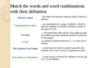 Match the words and word combinations with their definition Primary school	 t
